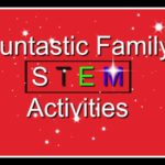 Fantastic Family STEM Activities: